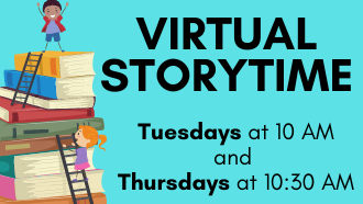 Sign your child up for virtual storytimes on Tuesdays and Thursdays