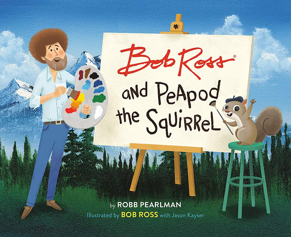 Bob Ross and the Peapod and the Squirrel