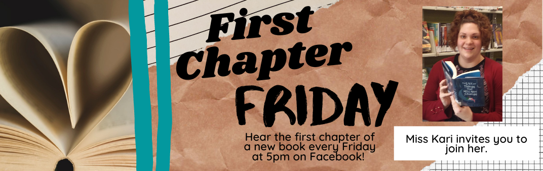 First Chapter Fridays with Miss Kari at 5 PM on Fridays.