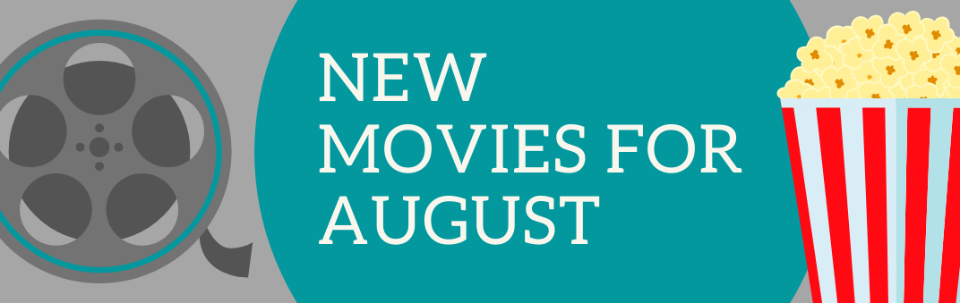 Follow this banner to check out the movies for August 2020